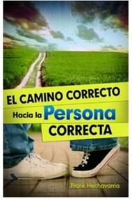 El Camino Correcto Hacia A La Persona Correcta