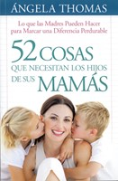 52 Cosas que necesitan los hijos de sus mamás