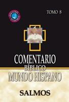 Comentario Bíblico Mundo Hispano (Tomo 8) Salmos
