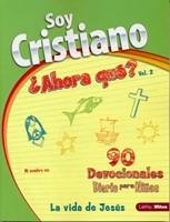 Soy Cristiano ¿Ahora qué? Vol. 2