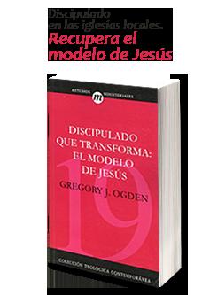 Discipulado que transforma - Gregory J. Ogden