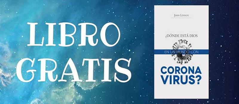 ¡Libro gratis! ¿Dónde está Dios en un mundo con coronavirus?