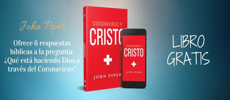 ¡Nuevo libro gratis! Coronavirus y Cristo de John Piper