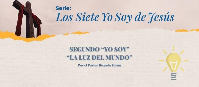 "SERIE: LOS 7 ""YO SOY DE JESUS"". YO SOY LA LUZ DEL MUNDO"