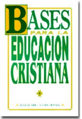 Bases Para La Educacion Cristiana (Tapa suave) [Libro]