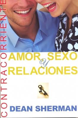 Amor, Sexo y Relaciones (Rústica)