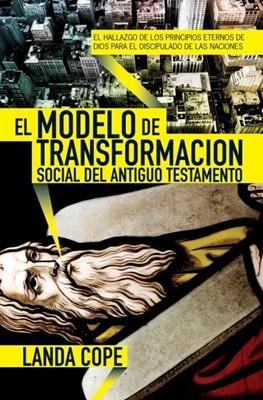 El Modelo de Transformación Social del Antiguo Testamento (Rústica)