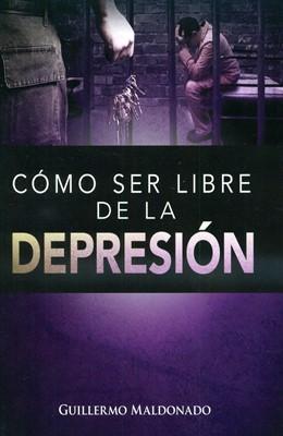 Cómo Ser Libre de la Depresión (Rústica)