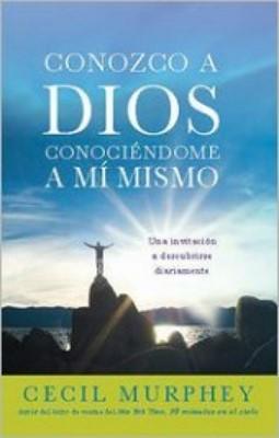 Conozco a Dios Conociéndome a mí Mismo (Rústica)