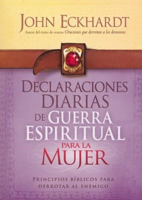 Declaraciones Diarias De Guerra Espiritual para la Mujer (Rústica)