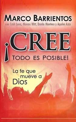 Cree, Todo Es Posible!-Bolsillo (rústica)