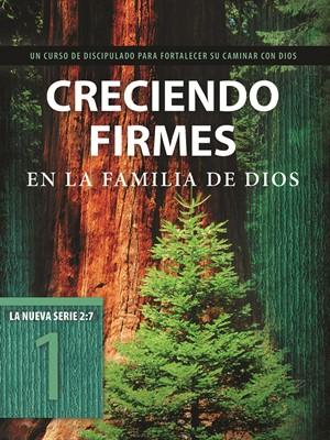 Creciendo Firmes en la Familia de Dios (Rústica) [Libro]