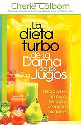 La Dieta Turbo de la Dama de los Jugos (Rústica)