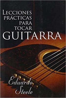 Lecciones Prácticas Para Tocar Guitarra (Tapa suave) [Libro]