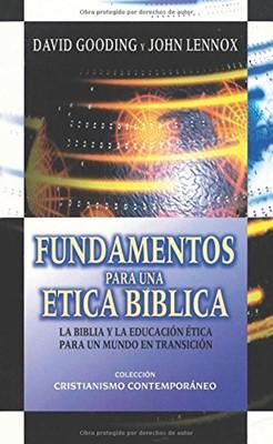 Fundamentos para una ética Bíblica (rústica )