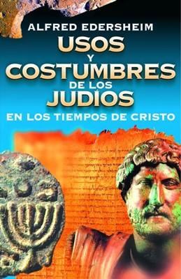 Usos y Costumbres de los Judios (Rústica)