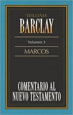 Comentario al Nuevo Testamento Barclay: MARCOS (Rústica)