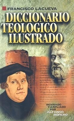 Diccionario Teológico Ilustrado (Tapa Dura)