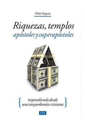 Riquezas, templos apóstoles y superapóstoles (Rústica)