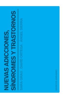Nuevas adicciones, síndromes y trastornos (Rústica)