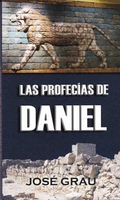 Las Profecias de Daniel (Rústica) [Libro]
