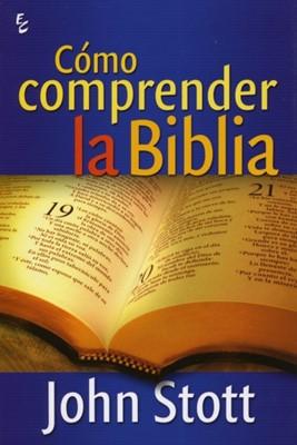 Cómo Comprender la Biblia (Rústica)