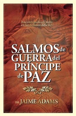 Salmos de Guerra del Príncipe de Paz (Rústica)