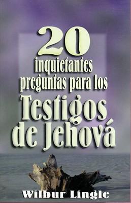 20 inquietantes preguntas para los Testigos de Jehová (Rústica)