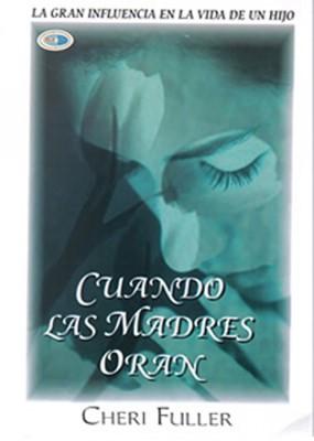 Cuando Las Madres Oran (Rústica)