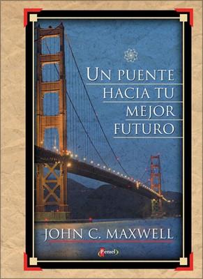 Un Puente Hacia Tu Mejor Futuro (Tapa Dura)