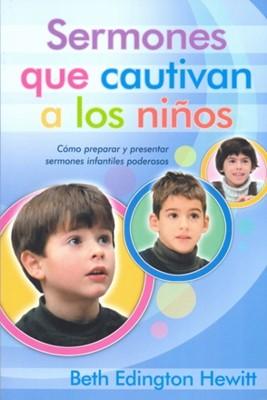 Sermones Que Cautivan A Los Niños (Tapa suave) [Libro]