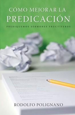 Cómo mejorar la predicación (Rústica) [Libro]