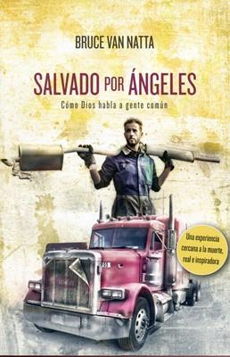 Salvado por Ángeles (Historia de la vida real) (Rústica)
