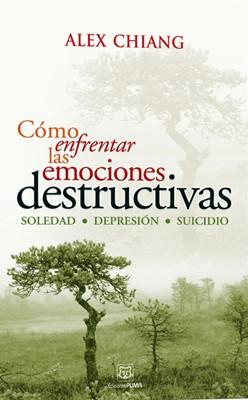 Cómo enfrentar las emociones destructivas (Rústica)