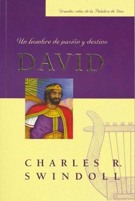 David, Un Hombre De Pasion Y Destino (Rústica) [Libro]