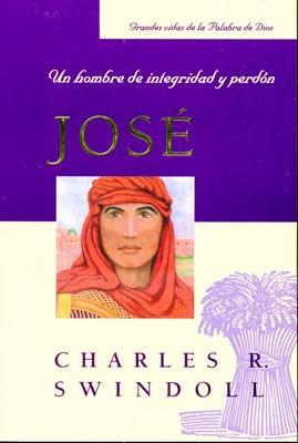 José: Un Hombre De Intregridad Y Perdón (Tapa suave) [Libro]