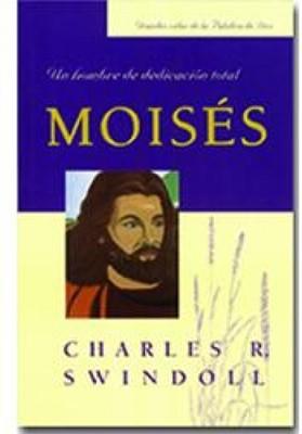 Moisés: Un Hombre De Dedicación Total (Rústica) [Libro]
