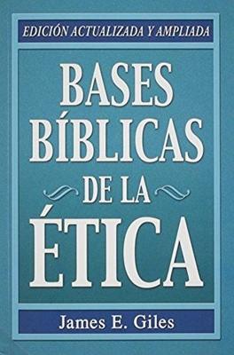 Bases Biblicas De La Etica (Rústica)