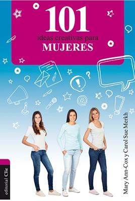101 Ideas Creativas para Mujeres (Rústica) [Libro]