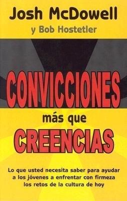 Convicciones Mas Que Creencias (Tapa dura ) [Libro]
