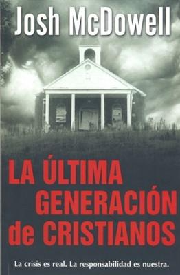 La Última Generación De Cristianos (rustica) [Libro]