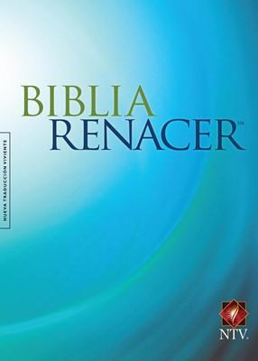 Biblia Renacer Ntv (Tapa Dura Azul) [Biblia]
