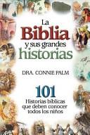 La Biblia y sus grandes historias (Tapa Dura)
