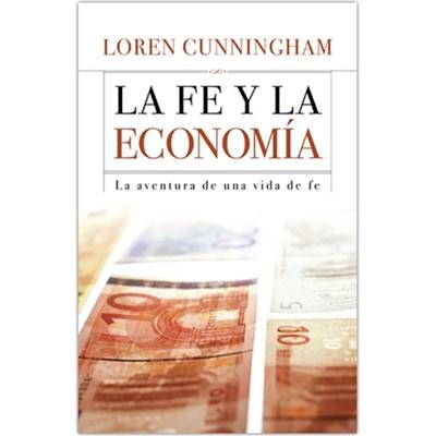 Fe Y La Economia (Rústica) [Libro]