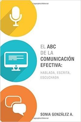 El ABC de la Comunicación Efectiva (Rústica)