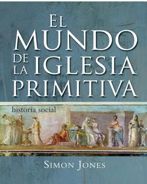 El Mundo de la Iglesia Primitiva [Libro]