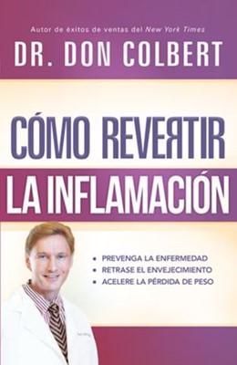 Como Revertir La Inflamación (Rústica) [Libro]