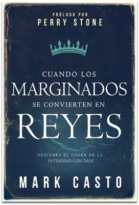 Cuando los marginados se convierten en reyes (Rústica) [Libro]