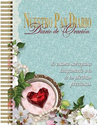 Diario de oración Joya preciosa Nuestro Pan Diario (Tapa Dura con espiral) [Misceláneos]