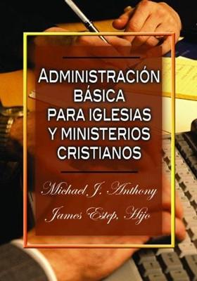 Administración Básica Para la Iglesia (Rústica)